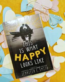 This is What Happy Looks Like by Jennifer E. Smith (With Plastic Cover)
