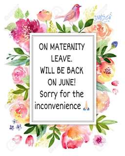 On maternity leave.