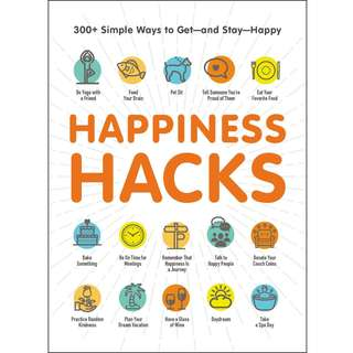 Happiness Hacks: 300+ Simple Ways to Get―and Stay―Happy by Adams Media - EBOOK