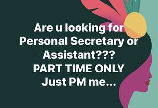 💚 Are u looking for Personal Secretary or Assistant??? PART TIME ONLY Just PM me...💚