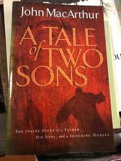 A tale of 2 sons (Christian) John MacArthur