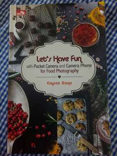 "Belajar Fotografi Buku""Let's Have Fun with Pocket Camera and Camera Phone for Food Photography"