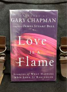 《New Book Condition + Experiences Shared From Ordinary Couples Who Want To Improve Or Revive Their Marriages》 James Stuart & Gary Chapman - LOVE IS A FLAME : Stories of What Happens When Love Is Rekindled