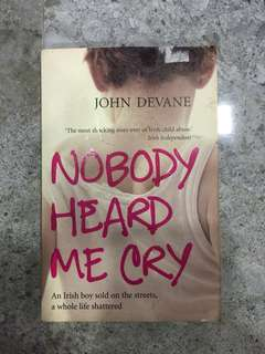 Nobody heard me cry by john devane