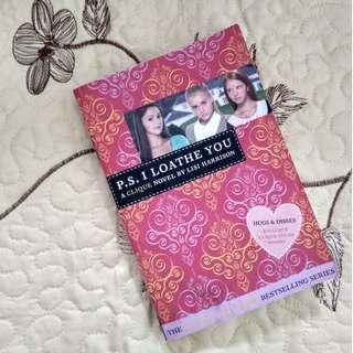 P.S. I Loathe You (A Clique Novel) by Lisi Harrison