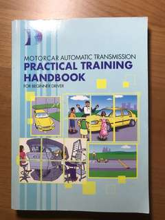 Motorcar Automatic Transmission Practical Training Handbook for Beginner Drivers DRIVING BTT/FTT