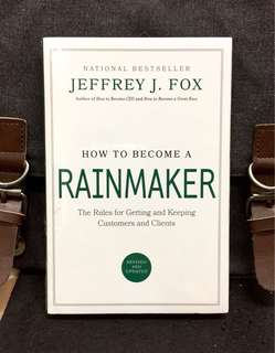 《Bran-New + Revised and Updated Hardcover Edition + The Secrets of The Highly Effective And Productive Salesperson》Jeffrey J. Fox - HOW TO BECOME A RAINMAKER : The Rules for Getting and Keeping Customers and Clients