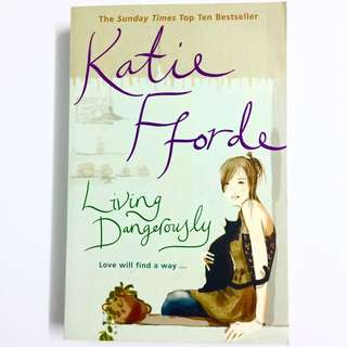 Living Dangerously By Katie Fforde (romance book)