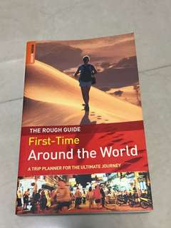 The Rough Guide - First Time Around The World. Travel guide.