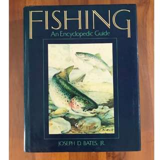 Fishing - An Encyclopedic Guide