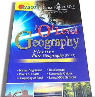 'O' Level Geography Comprehensive Study Guide (Elective/Pure Geography Part 1) By CASCO