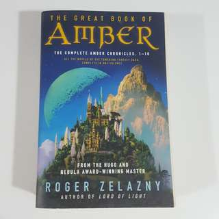 The Great Book of Amber (The Complete Amber Chronicles, #1 - #10) by Roger Zelazny
