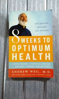 [HEALTH BOOK] 8 Weeks To Optimum Health by Andrew Weil M.D