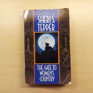 The Gate to Women's Country by Sheri Tepper
