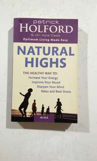 [HEALTH BOOK] Natural Highs: The Healthy Way to Increase Your Energy, Improve Your Mood, Sharpen Your Mind, Relax and Beat Stress by Patrick Holdford and Dr Hyla Class