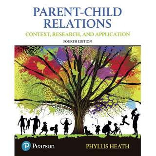 Parent-Child Relations Context, Research and Application 4th Fourth Edition by Phyllis Heath - Pearson (2017)