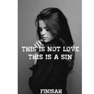 Ebook This Is Not Love This Is A Sin - Finisah