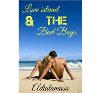 Ebook Love Island and The Bad Boys - Adiatamasa