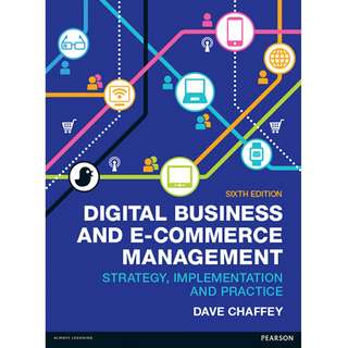 Digital Business and E-Commerce Management Strategy, Implementation and Practice 6th Sixth Edition by Dave Chaffey - Pearson (2015)