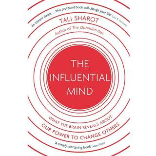 The Influential Mind: What the Brain Reveals About Our Power to Change Others by Tali Sharot - EBOOK