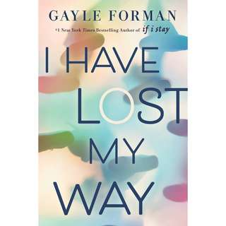 I Have Lost My Way by Gayle Forman - EBOOK