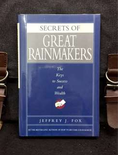 # Highly Recommended《New Book Condition + Hardcover Edition + Thing You Don't Yet - Difference Between Rainmaker & Ordinary Sales Person》Jeffrey J. Fox - SECRETS OF GREAT RAINMAKERS : The Keys to Success and Wealth