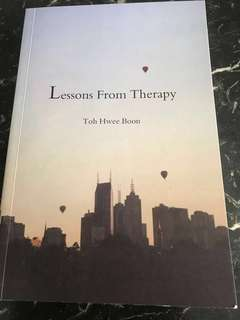 Lessons From Therapy by Toh Hwee Boon (Interviews with twenty familiar mental health practitioners in Singapore)