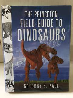 The Princeton Field Guide to Dinosaurs - Gregory Paul