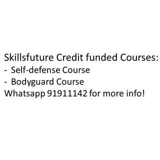 Skillsfuture Credit funded Self-defense and bodyguard courses!