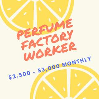 Perfume Factory Operator/ HIGH PAY/ 5 DAYS