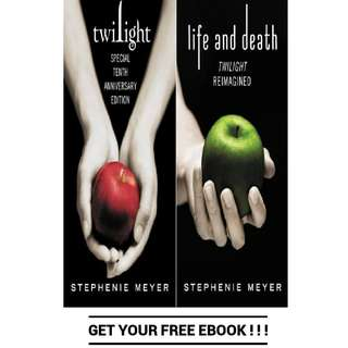 Twilight: Life and Death Reimagined