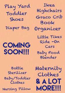 Coming Soon!!! Ikea, Little Tikes, Avent, Pigeon, Graco, H&M, Thomas the Train, Costumes, Maternity Clothes, Shoes, Diaper Bag, Nursing Pillow, Feeding Bottles