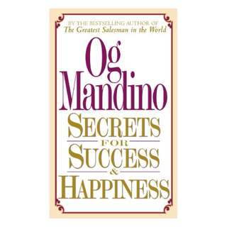 Secrets for Success and Happiness Kindle Edition by Og Mandino  (Author)
