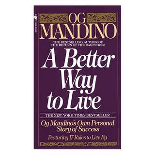 A Better Way to Live: Og Mandino's Own Personal Story of Success Featuring 17 Rules to Live By Kindle Edition by Og Mandino  (Author)