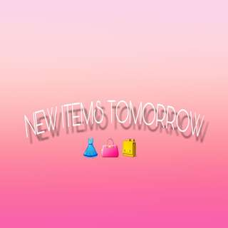 NEW ITEMS TOMORROW! 💗