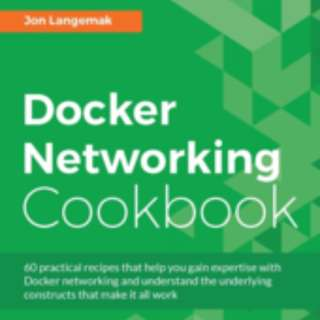 Docker Networking Cookbook By Jon Langemak November 2016
