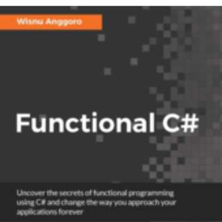 Functional C# By Wisnu Anggoro December 2016