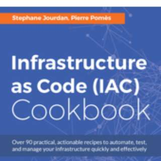 Infrastructure as Code (IAC) Cookbook By Stephane Jourdan, Pierre Pomes February 2017
