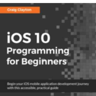 iOS 10 Programming for Beginners By Craig Clayton December 2016