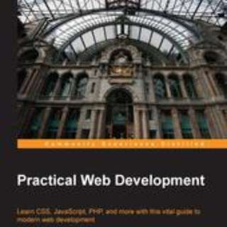 Practical Web Development By Paul Wellens July 2015