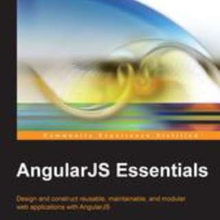 AngularJS Essentials By Rodrigo Branas August 2014
