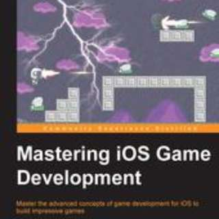 Mastering iOS Game Development By Miguel DeQuadros December 2015