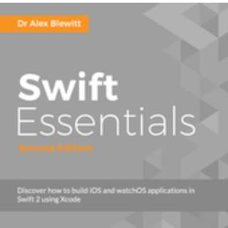 Swift Essentials - Second Edition By Dr Alex Blewitt January 2016
