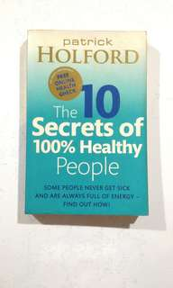 [HEALTH BOOK] The 10 Secrets of 100% Healthy People by Patrick Holford