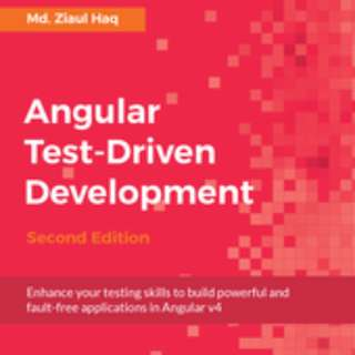 Angular Test-Driven Development - Second Edition By Md. Ziaul Haq February 2017