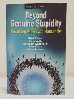 Beyond Genuine Stupidity, Ensuring AI Serves Humanity