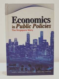 Economics in Public Policies, The Singapore Story