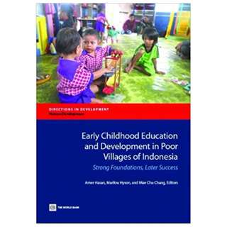 Early Childhood Education and Development in Poor Villages of Indonesia: Strong Foundations, Later Success (Directions in Development) Kindle Edition by Amer Hasan (Editor), Marilou Hyson (Editor), Mae Chu Chang (Editor)