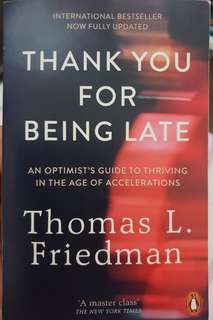 Thank You for Being Late: An Optimist's Guide to Thriving in the Age of Accelerations  (Thomas Friedman)
