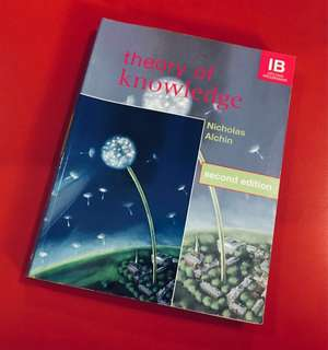 Theory of Knowledge by Nicholas Alchin second Edition, IB Diploma Programme